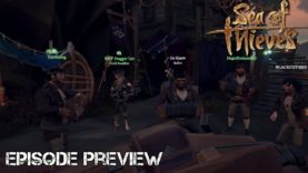Shanty! – Episode Preview! Sea Of Thieves – 1080p 60fps